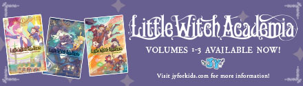 Jy: Little Witch Academia Volumes 1-3 Available Now!