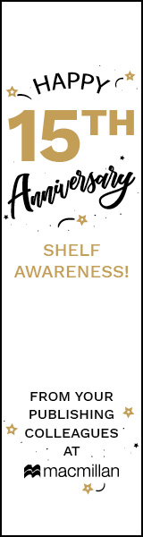 Macmillan: Happy 15th Anniversary Shelf Awareness!