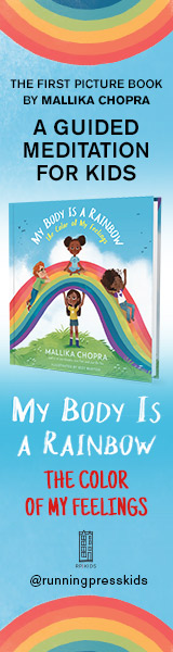 Running Press Kids: My Body Is a Rainbow: The Color of My Feelings by Mallika Chopra, illustrated by Izzy Burton