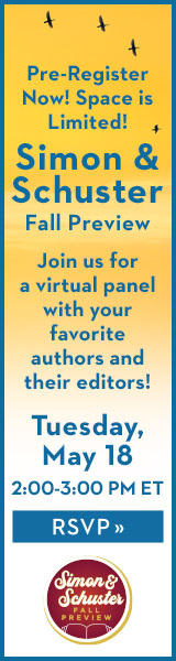 Simon & Schuster Fall Preview: Join us for a virtual panel with your favorite authors and their editors!