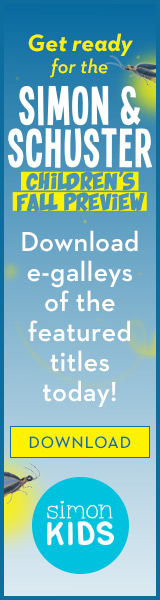 Simon & Schuster Children's Fall Preview: Download e-galleys of the featured titles today!