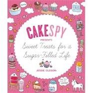 CakeSpy Presents Sweet Treats for a Sugar Filled Life