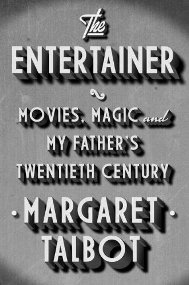 The Entertainer: Movies, Magic and My Father's Twentieth Century