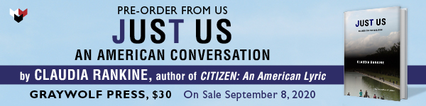 Graywolf Press: Just Us: An American Conversation by Claudia Rankine - Pre-order now!