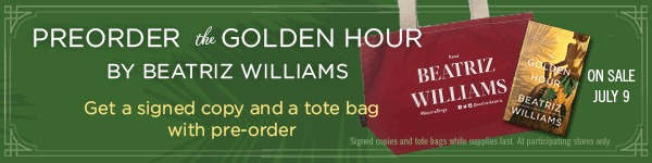 William Morrow & Company: The Golden Hour by Beatriz Williams