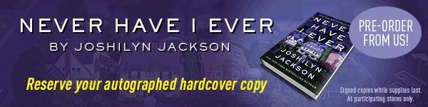 William Morrow & Company: Never Have I Ever by Joshilyn Jackson