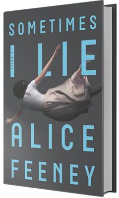 Flatiron Books: Sometimes I Lie by Alice Feeney