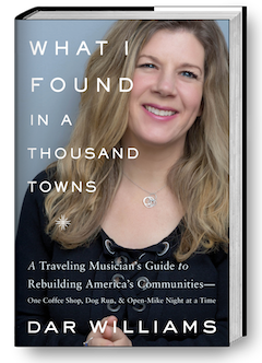Basic Books: What I Found in a Thousand Towns by Dar Williams