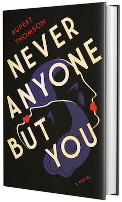 Other Press: Never Anyone But You by Rupert Thomson