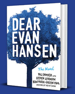 Poppy Books: Dear Evan Hansen: The Novel by Val Emmich with Steven Levenson, Benj Pasek and Justin Paul