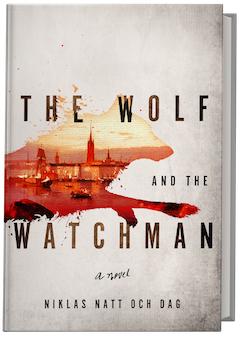 Atria: The Wolf and the Watchman by Niklas Natt och Dag