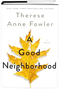 St. Martin's Press: A Good Neighborhood by Therese Anne Fowler