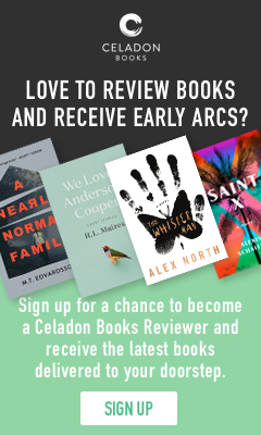 Celadon Books: Love to review books and receive early ARCs? Sign up today!