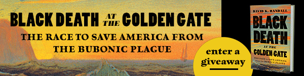 W.W. Norton & Company: Black Death at the Golden Gate: The Race to Save America from the Bubonic Plague by David K. Randall