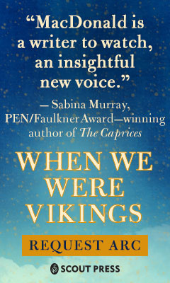 Gallery/Scout Press: When We Were Vikings by Andrew David MacDonald