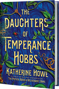 Henry Holt & Company: The Daughters of Temperance Hobbs by Katherine Howe
