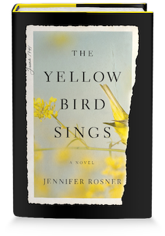 Flatiron Books: The Yellow Bird Sings by Jennifer Rosner