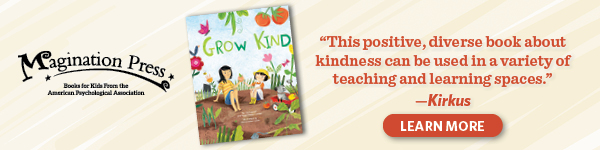 Magination Press: Grow Kind by Jon Lasser and Sage Foster-Lasser