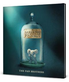 Tundra Books: The Barnabus Project by Terry Fan, Eric Fan, and Devin Fan