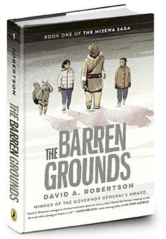 Puffin Books: The Barren Grounds: The Misewa Saga, Book 1 by David A. Robertson