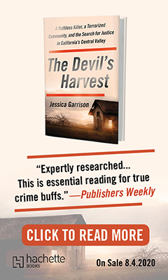 Hachette Books: The Devil's Harvest: A Ruthless Killer, a Terrorized Community, and the Search for Justice in California's Central Valley by Jessica Garrison
