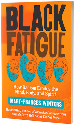 Berrett-Koehler Publishers: Black Fatigue: How Racism Erodes the Mind, Body, and Spirit by Mary-Frances Winters