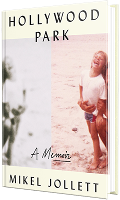 Celadon Books: Hollywood Park: A Memoir by Mikel Jollett