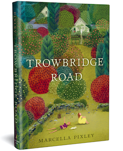Candlewick Press: Trowbridge Road by Marcella Pixley