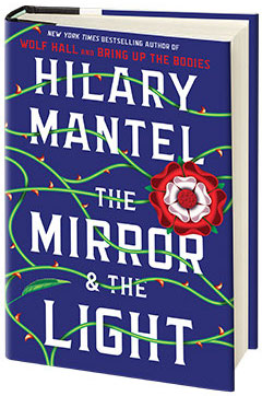 Henry Holt & Company: The Mirror & the Light (Wolf Hall Trilogy #3) by Hilary Mantel