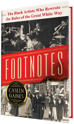 Sourcebooks: Footnotes: The Black Artists Who Rewrote the Rules of the Great White Way by Caseen Gaines