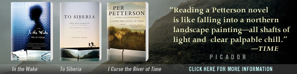 Picador: In the Wake; To Siberia; and I Curse the River of Time by Per Petterson