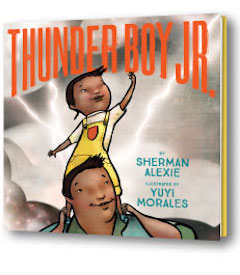 Little, Brown Books for Young Readers: Thunder Boy Jr. by Sherman Alexie