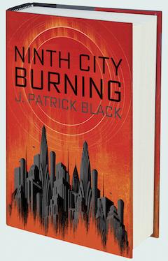 Ace: Ninth City Burning by J. Patrick Black