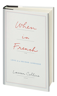 Penguin Press: When in French by Lauren Collins