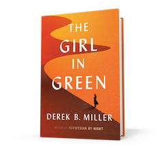 Houghton Mifflin: The Girl in Green by Derek B. Miller