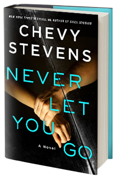 St. Martin's Press: Never Let You Go by Chevy Stevens
