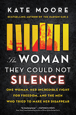 Sourcebooks: The Woman They Could Not Silence: One Woman, Her Incredible Fight for Freedom, and the Men Who Tried to Make Her Disappear by Kate Moore - Pre-order now!