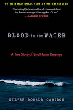 Steerforth: Blood in the Water: A True Story of Small-Town Revenge - Pre-order now!