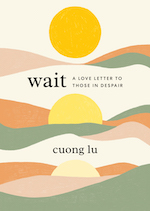 Shambhala: Wait: A Love Letter to Those in Despair by Cuong Lu - Pre-order Now!