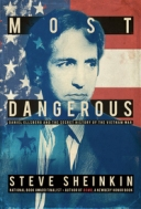 Most Dangerous: Daniel Ellsberg and the Secret History of the Vietnam War