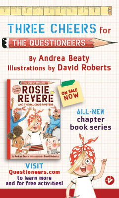 Harry N. Abrams: Rosie Revere and the Raucous Riveters (The Questioneers) by Andrea Beaty, illustrated by David Roberts