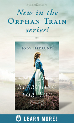 Bethany House Publishers: Searching for You (Orphan Train #3) by Jody Hedlund