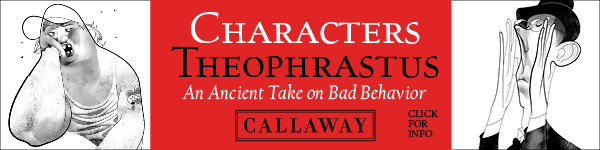 Callaway Arts & Entertainment: Theophrastus' Characters: An Ancient Take on Bad Behavior by James Romm, translated by Pamela Mensch, illustrated by André Carrilho