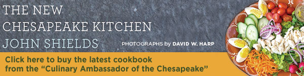 Johns Hopkins University Press: The New Chesapeake Kitchen by John Shields, photographs by David W. Harp