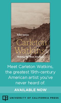 University of California Press: Carleton Watkins: Making the West American by Tyler Green