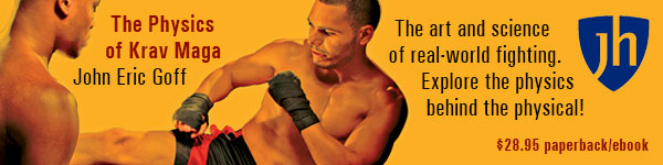 Johns Hopkins University Press: The Physics of Krav Maga by John Eric Goff