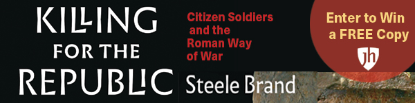 Johns Hopkins University Press:  Killing for the Republic: Citizen-Soldiers and the Roman Way of War by Steele Brand