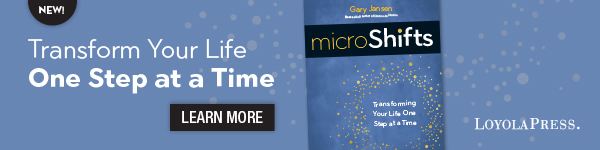 Loyola Press: Microshifts: Transforming Your Life One Step at a Time by Gary Jansen