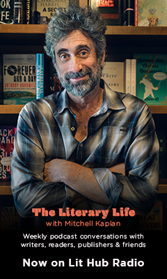 The Literary Life with Mitchel Kaplan: Weekly podcast conversations with writers, readers, publishers & friends - Now on Lit Hub Radio
