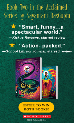 Scholastic Press: The Serpent's Secret & Game of Stars (Kiranmala and the Kingdom Beyond Books #1 & 2) by Sayantani DasGupta